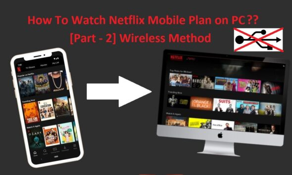 How-To-Use-Netflix-Mobile-Plan-On-Pc-Wireless Scrcpy